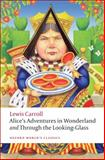 Alice's Adventures in Wonderland and Through the Looking-Glass 2nd Edition