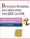 Developing Enterprise Java Applications with J2EE and UML, Ahmed, Khawar Zaman and Umrysh, Cary E., 0201738295