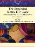 The Expanded Family Life Cycle : Individual, Family, and Social Perspectives, Carter, Betty and McGoldrick, Monica, 0205488293