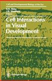 Cell Interactions in Visual Development, , 0387968296