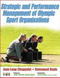 Strategic and Performance Management of Olympic Sport Organisations, Chappelet, Jean-Loup and Bayle, Emmanuel, 073605829X