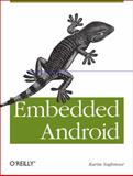 Embedded Android : Porting, Extending, and Customizing, Yaghmour, Karim, 1449308295