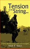 Tension on the String..., Mark R. Baker, 1477268294