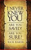 I Never Knew You, Rick Baker, 1617398292