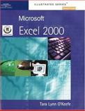 Microsoft Excel 2000 - Illustrated 2nd Course : European Edition, O'Keefe, Tara Lynn, 1861528299