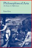 Philosophies of Arts : An Essay in Differences, Kivy, Peter, 052159829X