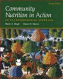 Community Nutrition in Action : An Entrepreneurial Approach, Boyle, Deborah A. and Morris, Ting, 0534538290