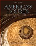 America's Courts and the Criminal Justice System, Neubauer, David W. and Fradella, Henry F., 0538738294