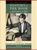 The Edinburgh History of the Book in Scotland Vol. 4 : Professionalism and Diversity, 1880-2000, Finkelstein, David and McCleery, Alistair, 0748618295