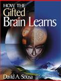 How the Gifted Brain Learns, Sousa, David, 076193829X