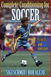 Complete Conditioning for Soccer, Sigi Schmid and Robert Alejo, 0880118296