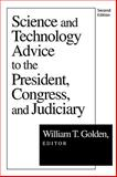 Science and Technology Advice : To the President, Congress and Judiciary, , 1560008296