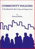 Community Policing : A Handbook for Beat Cops and Supervisors, Rahtz, Howard, 1881798291