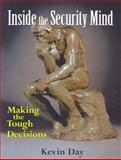 Inside the Security Mind : Making the Tough Decisions, Day, Kevin, 0131118293