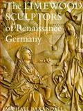 The Limewood Sculptors of Renaissance Germany, Baxandall, Michael, 0300028296