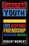 Christian Youth, Robert Moment, 0979998298
