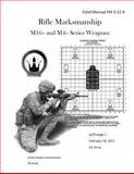 Field Manual FM 3-22. 9 Rifle Marksmanship M16- and M4- Series Weapons W/Change 1 February 10, 2011 US Army, United States Government US Army, 1475198299