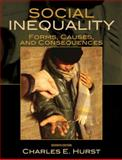 Social Inequality : Forms, Causes, and Consequences, Hurst, Charles E., 0205698298