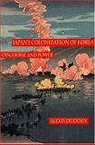 Japan's Colonization of Korea, Alexis Dudden, 0824828291