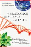 The Language of Science and Faith, Karl W. Giberson and Francis S. Collins, 0830838295