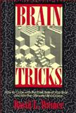 Brain Tricks : How to Win the Ultimate Mind Game, Weiner, David L., 0879758295