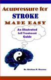 Acupressure for Stroke Made Easy, Krishna Sharma, 1481268295