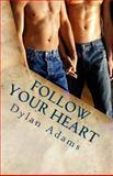 Follow Your Heart, Dylan Adams, 1495368297