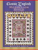 Classic English Medallion Style Quilts, Bettina Havig, 1574328298