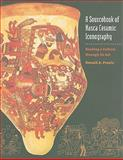 A Sourcebook of Nasca Ceramic Icongraphy : Reading a Culture through Its Art, Proulx, Donald A., 1587298295