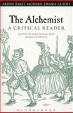 The Alchemist : A Critical Reader, , 1780938292