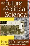 The Future of Political Science, Lasswell, Harold Dwight, 0202308294