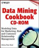 Data Mining Cookbook : Modeling Data for Marketing, Risk, and Customer Relationship Management, Rud, Olivia Parr, 0471388297