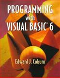 Programming with Visual BASIC 6, Coburn, Edward J., 0534368298
