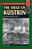 Siege of Kustrin 1945, Martin Le Tissier, 0811708292