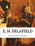 E. M. Delafield, Collection Novels, E. M. Delafield, 1500368296