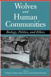 Wolves and Human Communities : Biology, Politics, and Ethics, , 155963829X
