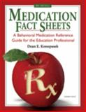 Medication Fact Sheets : A Behavioral Medication Reference Guide for the Education Professional, Konopasek, Dean E., 157035829X