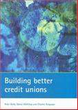 Building Better Credit Unions, Goth, Peter and McKillop, Donal, 1861348290
