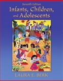 Infants, Children, and Adolescents, Weidhaas, Ernest R. and Berk, Laura E., 0205058299