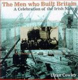 The Men Who Built Britain, Ultan Cowley, 0863278299