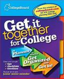 The College Board Get It Together for College, College Board Staff, 0874478294