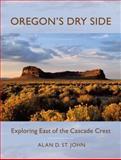 Oregon's Dry Side, Alan D. St. John, 0881928291