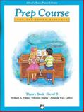Alfred's Basic Piano Prep Course Theory, Bk B, Willard A. Palmer and Morton Manus, 0882848291