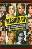 Mashed Up : Music, Technology, and the Rise of Configurable Culture, Sinnreich, Aram, 155849829X