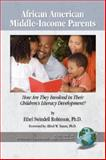African American Middle-Income Parents : How Are They Involved in Their Children's Literacy Development? (PB), Robinson, Ethel, 1593118295
