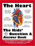 The Heart : The Questions and Answers Book for Kids, Hurst, J. Willis, 0070318298
