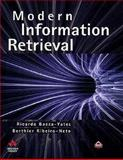 Modern Information Retrieval : The Concepts and Technology behind Search, Baeza-Yates, Ricardo and Ribeiro-Neto, Berthier, 020139829X