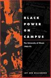 Black Power on Campus : The University of Illinois, 1965-75, Williamson, Joy Ann, 0252028295