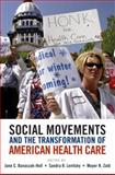 Social Movements and the Transformation of American Health Care, , 0195388291
