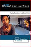 Global Sex Workers : Rights, Resistance, and Redefinition, , 0415918294